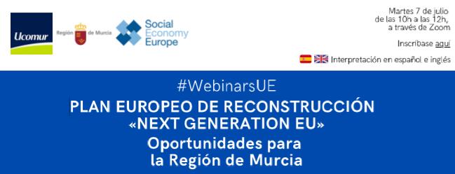 PLAN EUROPEO DE RECONSTRUCCIÓN «NEXT GENERATION EU» Oportunidades para la Región de Murcia