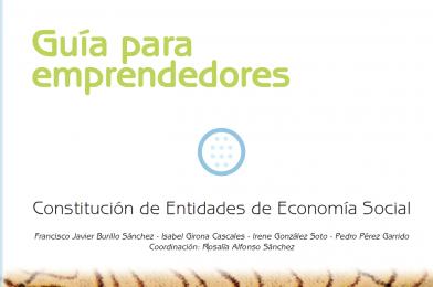 GUÍA PARA EMPRENDEDORES. Constitución de Entidades de Economía Social