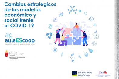 Cambios estratégicos de los modelos Económico y Social frente al COVID-19